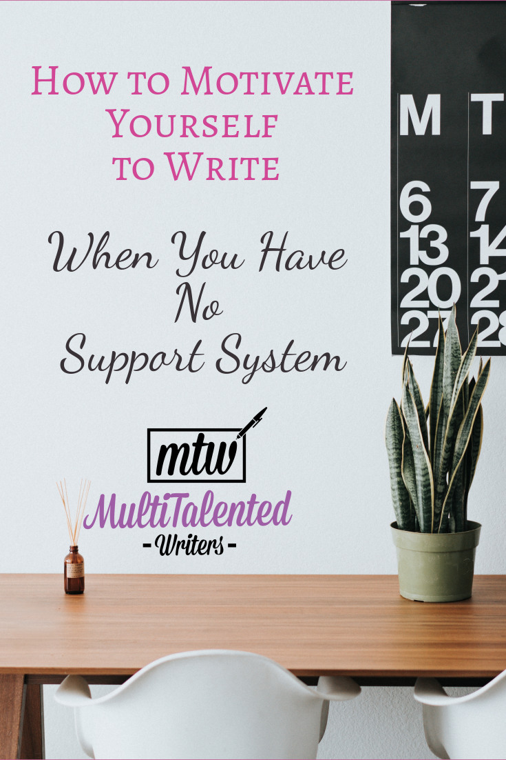 How to Motivate Yourself to Write When You Have No Support System