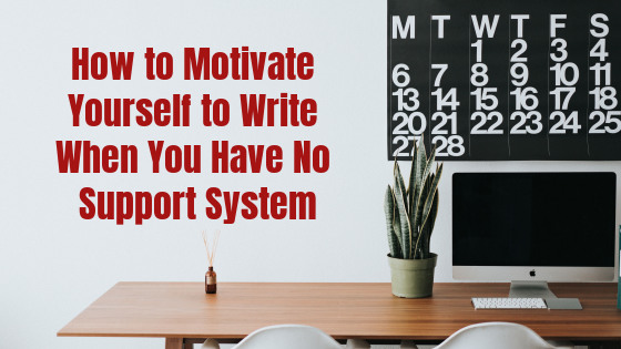 How to motivate yourself to write when you have no support system Photo by Roman Bozhko on Unsplash