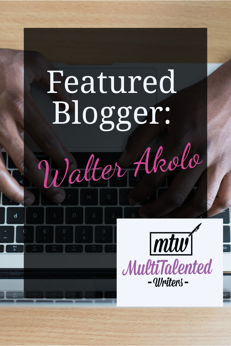 Featured Blogger: Walter Akolo; Photo by Cytonn Photography on Unsplash