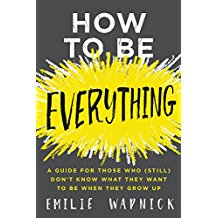 How to be Everything by Emilie Wapnick; a book for multitalented people