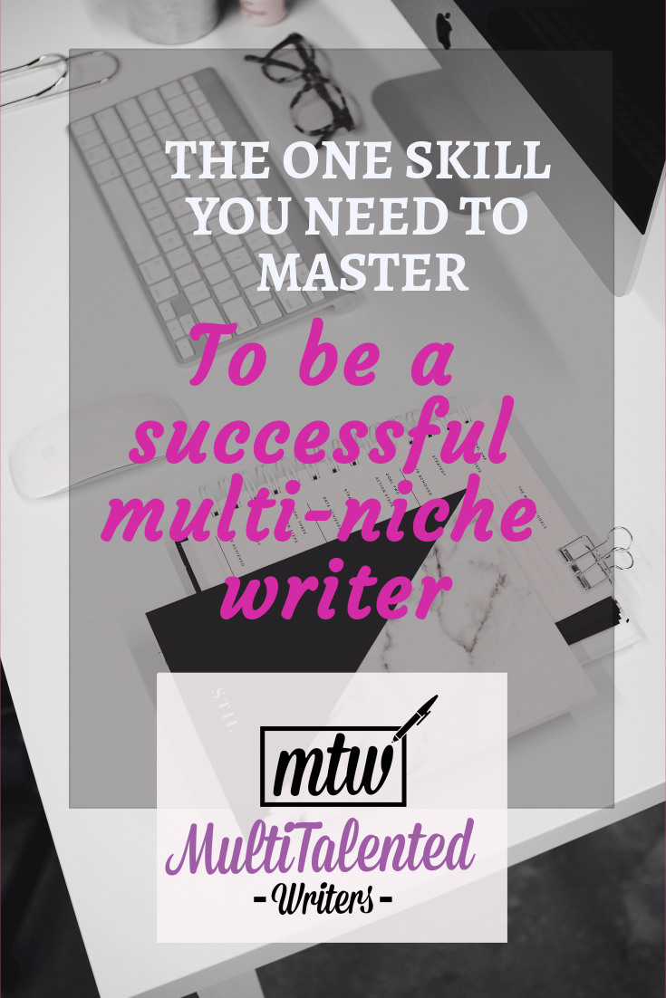 The One Skill You Need to Master to be a successful multi-niche writer; Photo by STIL on Unsplash