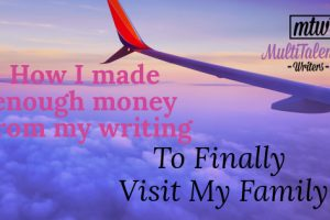 How I made enough money from my writing to finally visit my family; Photo by louis magnotti on Unsplash