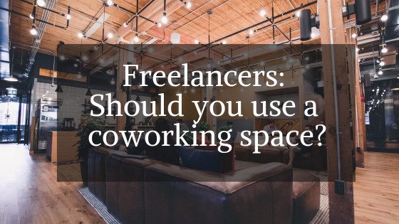 freelancers: should you use a coworking space?