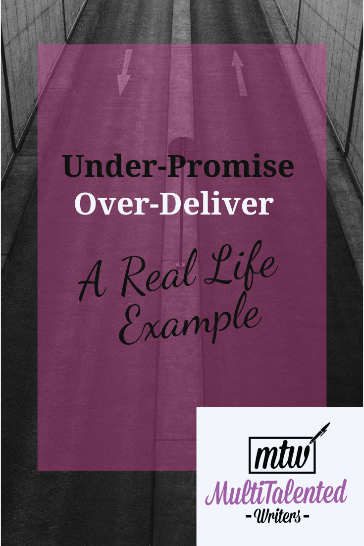 Under Promise; Over Deliver: A Real Life Example