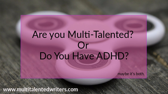 Multitalented or ADHD