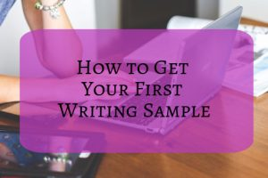 Woman typing on laptop with text: how to get your first writing sample