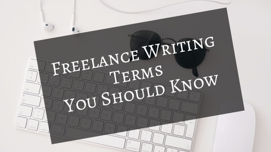 Title photo: Freelance Writing terms you should know; computer keyboard and sunglasses in background