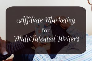 Blog Title: Affiliate Marketing for MultiTalented Writers Photo by Olu Eletu on Unsplash