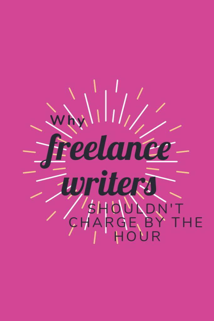 Why Freelance Writers Shouldn't Charge by the Hour