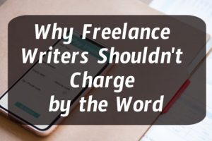 Why Freelance Writers Shouldn't Charge by the Word Title post, cell phone with invoice in background