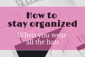 How to Stay Organized When You Wear All the Hats: apps for freelance writers