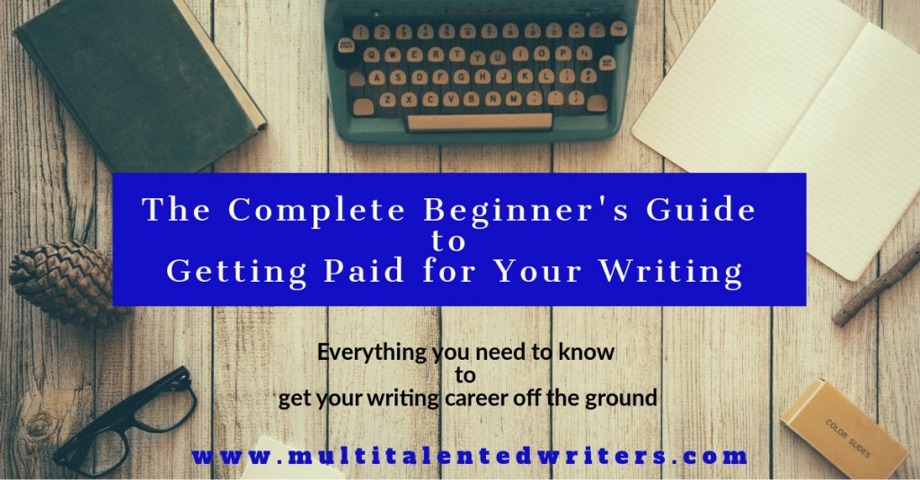 The Complete Beginner's Guide to Getting Paid for Your Writing Title Graphic; typewriter in background