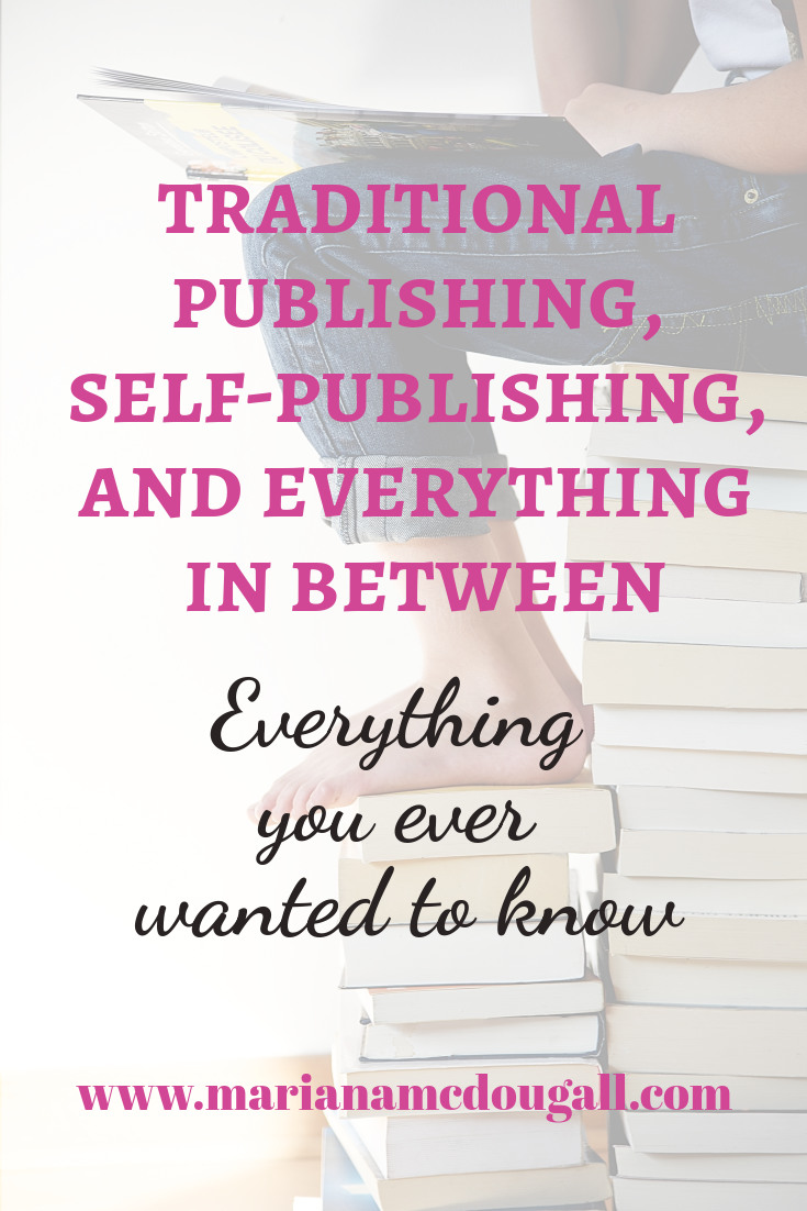 Traditional publishing, self-publishing, and everything in between: everything you ever wanted to know, www.marianamcdougall.com, Photo by Gaelle Marcel on Unsplash