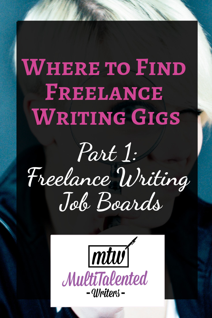 Where to find freelance writing gigs, part 1: freelance writing job boards, MultiTalented Writers