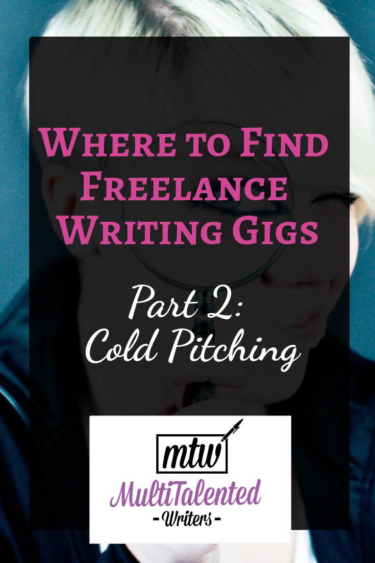 Where to find freelance writing gigs, part 2: Cold pitching, MultiTalented Writers