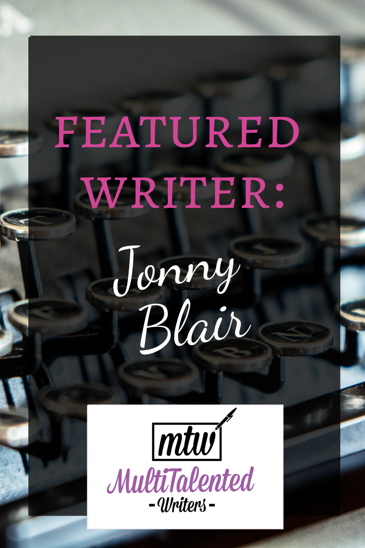 Featured Writer: Jonny Blair, MultiTalented Writers