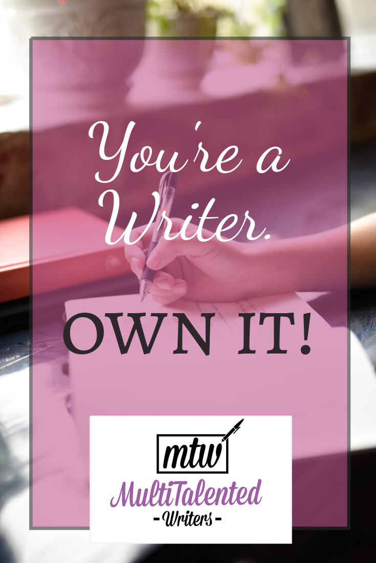 You're a writer, Own It! MultiTalented Writesrs, Photo by Hannah Olinger on Unsplash