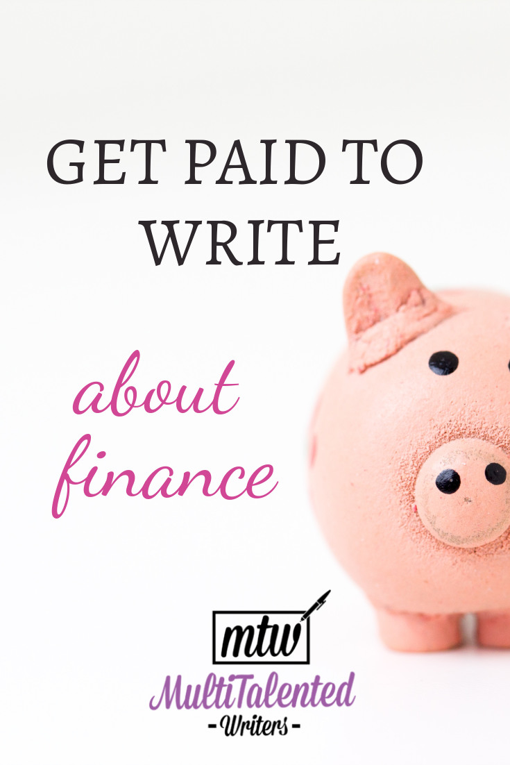 Pinterest Title Image: Black and white letters read: Get paid to write about finance, MultiTalented Writers. A pink stuffed toy pig is pictured at the right hand corner.