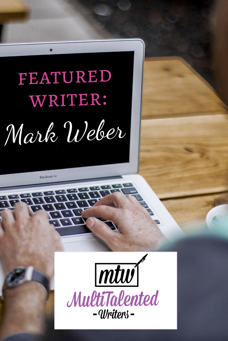 Featured Writer: Mark Weber, MultiTalented Writers