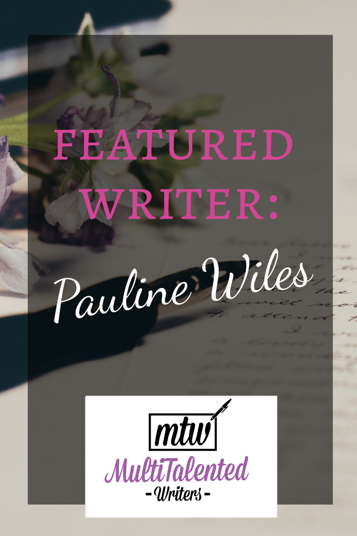 Featured Writer: Pauline Wiles, MultiTalented Writers