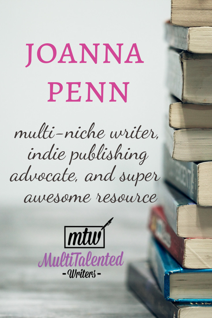 Joanna Penn: multi-niche writer, indie publishing advocate, and super awesome resource, MultiTalented Writers