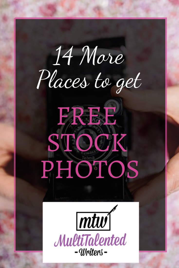 14 More places to get free stock photos, MultiTalented Wrtiers