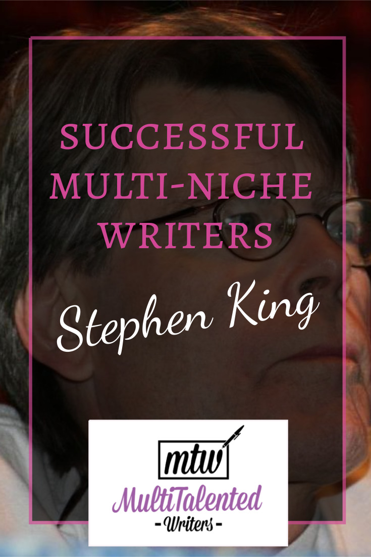 Successful Multi-niche writers: Stephen King, MultiTalented Writers