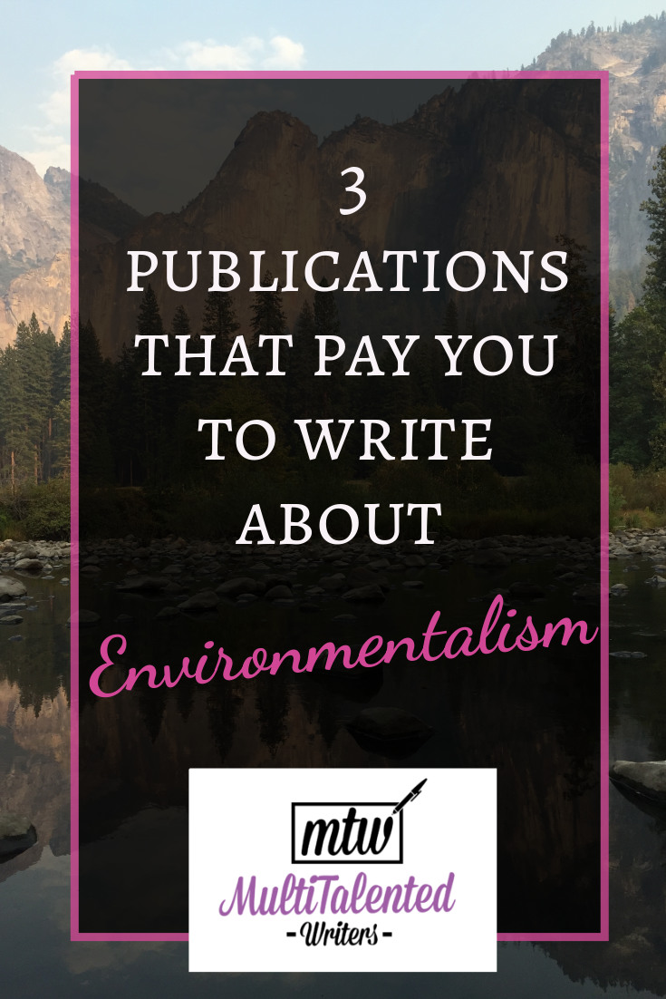 3 publications that pay you to write about environmentalism