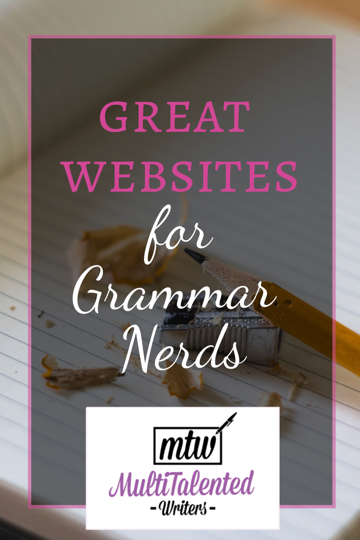 Great websites for grammar nerds, MultiTalented Writers. Background photo shows a notebook with a sharpener, pencil, and pencil shavings.