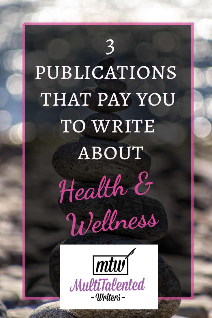 3 Publications that Pay You to Write About Health & Wellness, MultiTalented Writers Background Photo by Deniz Altindas on Unsplash shows a tower of balanced rocks.