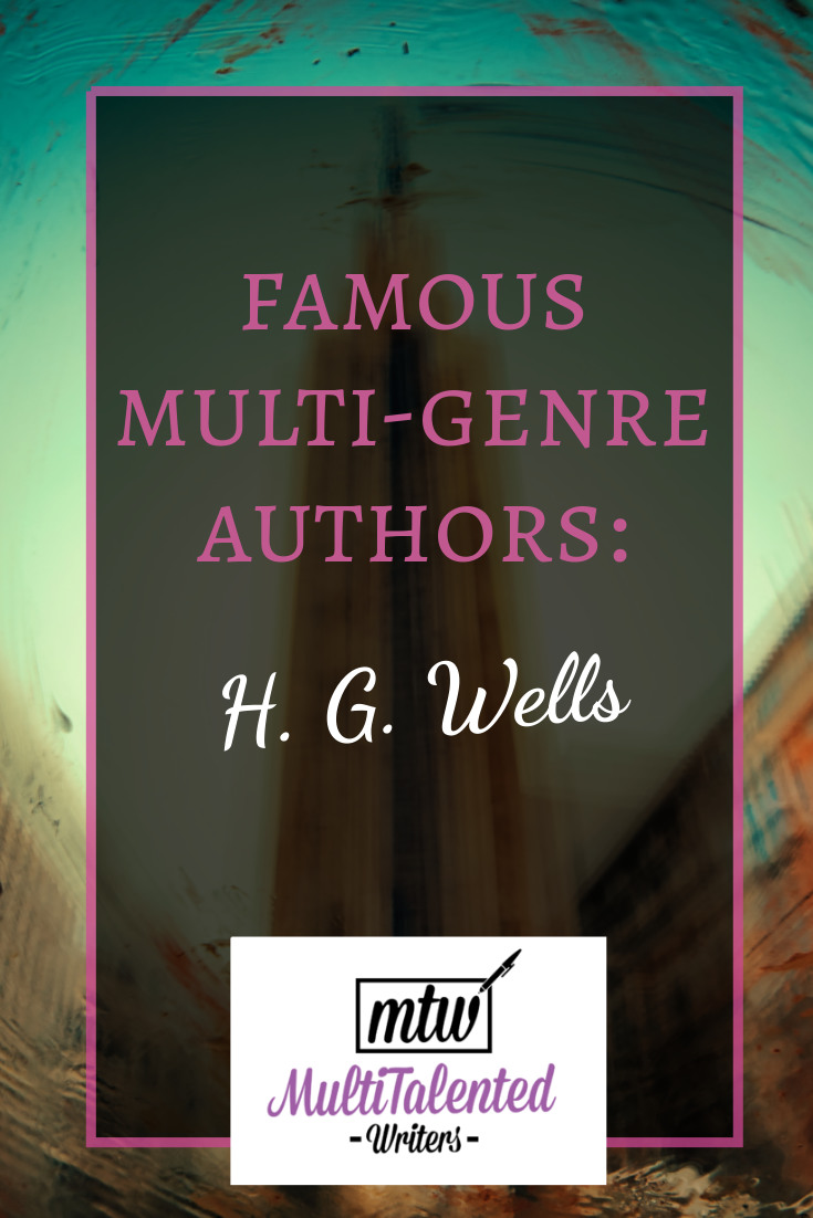 Famous multi-genre authors: h. g. well, MultiTalented Writers