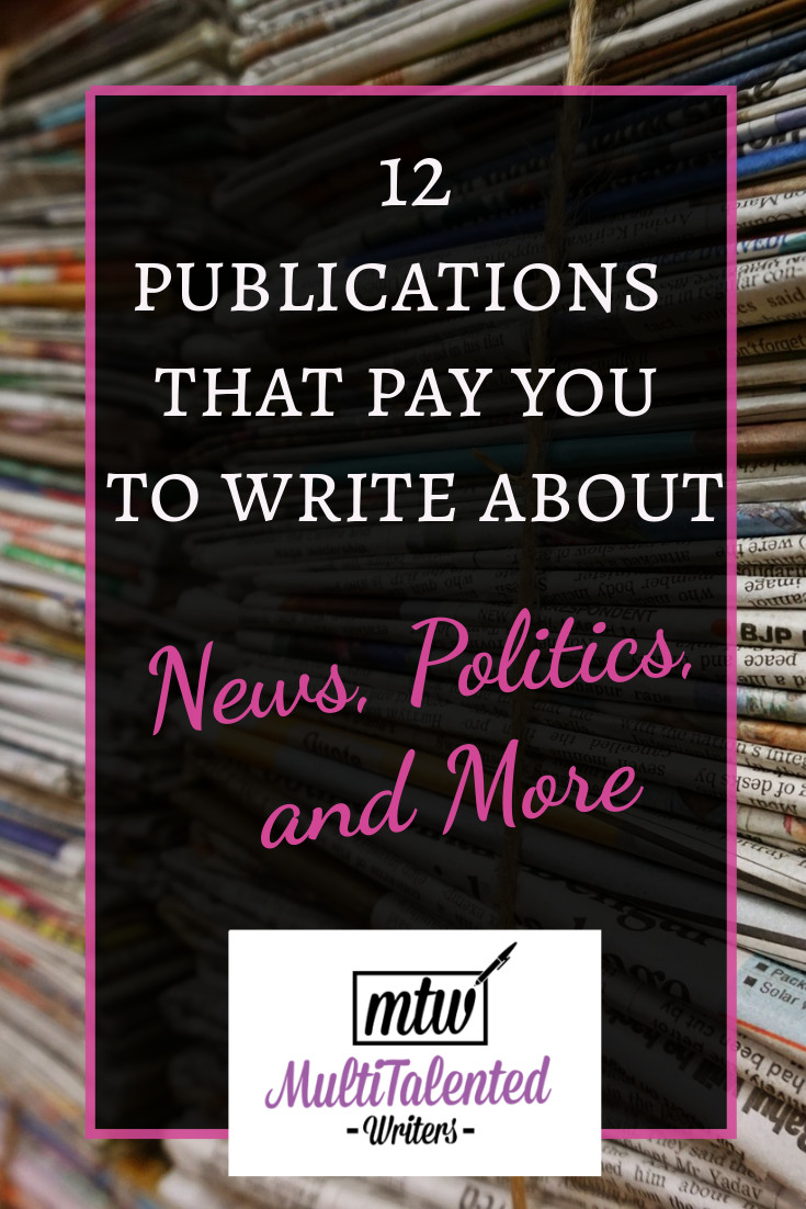 12 publications that pay you to write about news, politics, and more, MultiTalented Writers