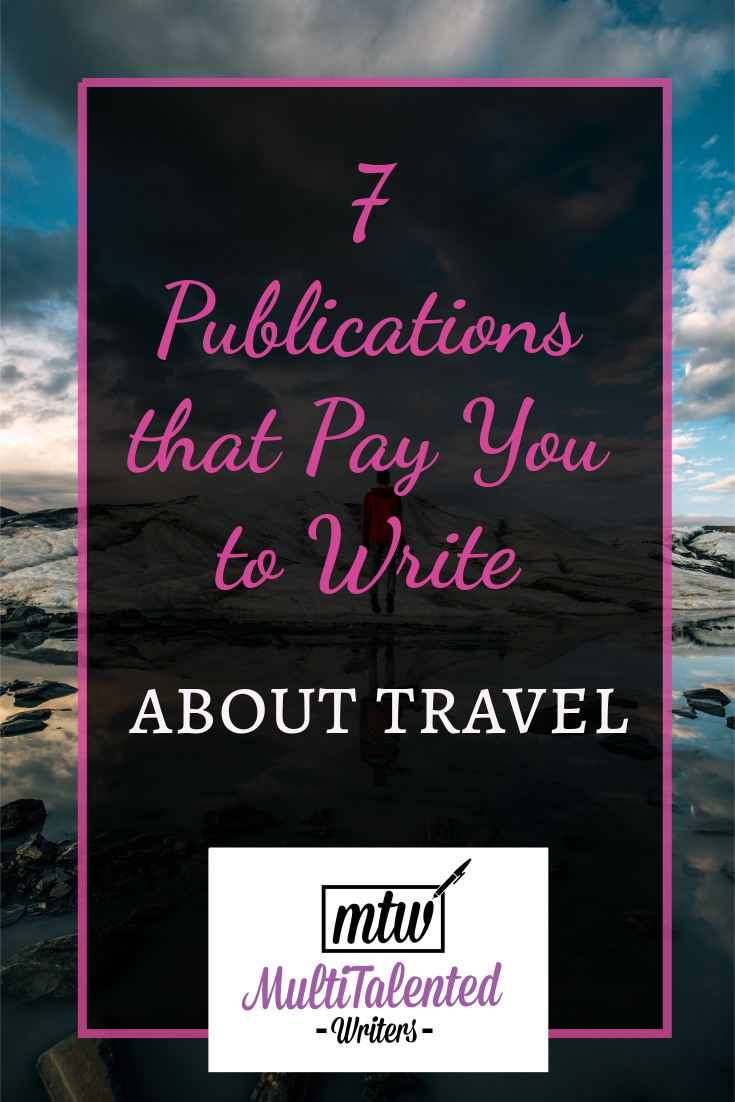 7 Publications that Pay You to Write About Travel, MultiTalented Writers Photo by Nitish Meena on Unsplash