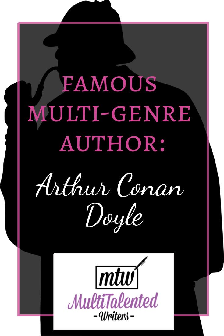 Famous Multi-Genre Author: Arthur Conan Doyle
