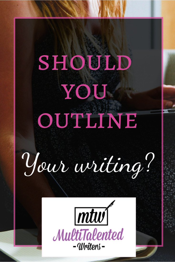 Should you outline your writing? MultiTalented Writers. Background photo by Statup Stock Photos on Pixabay