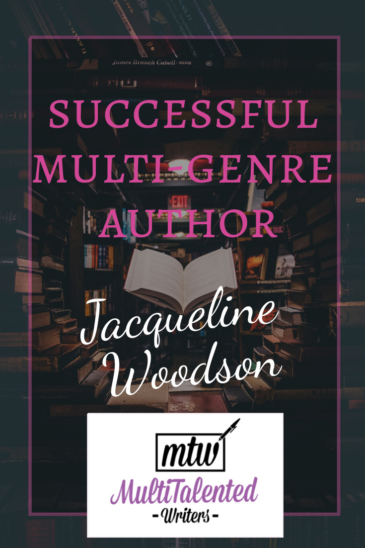 Successful Multi-genre author: Jacqueline Woodson, MultiTalented Writers. Backround photo by Jaredd Craig on Unsplash