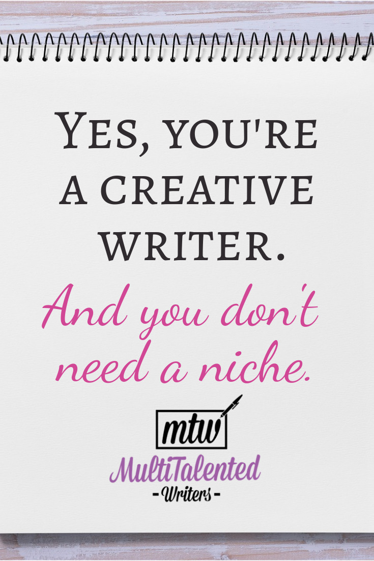 Yes, you're a creative writer. And you don't need a niche. MultiTalented Writers. Image by DarkWorkX on Pixabay.