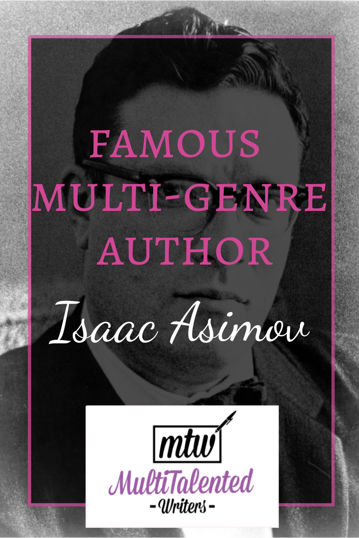 Famous Multi-Genre Author: Isaac Asimov