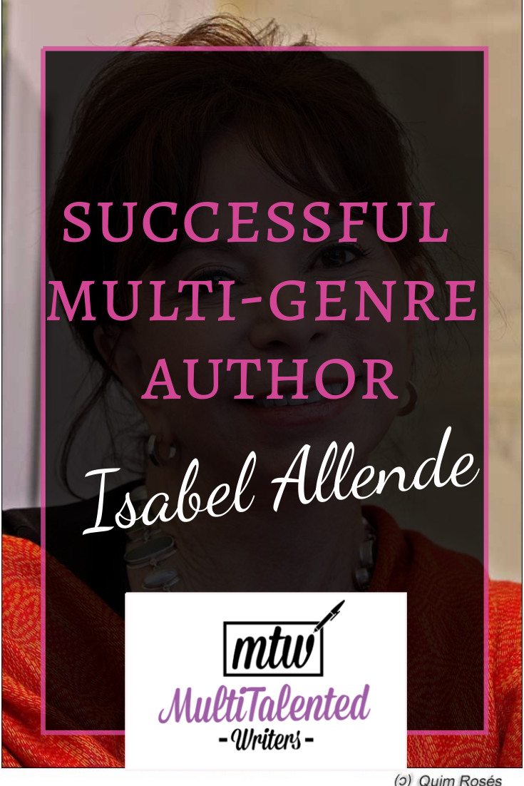 Successful Multi-Genre Author: Isabel Allende, MultiTalented Writers. Background photo by JRoses on Wikimedia. Used with permission via Creative Commons Attribution-Share Alike 3.0 Unported. Modification: Text overlay