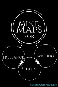 Cover for eBook Mind Maps for Freelance Writing Success by Mariana Abeid-McDougall